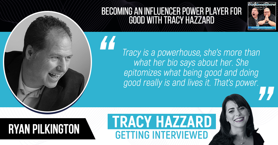 Influencer Power Player | Tracy Hazzard | Biz4Good Show with Bobby Glen James & Ryan Pilkington