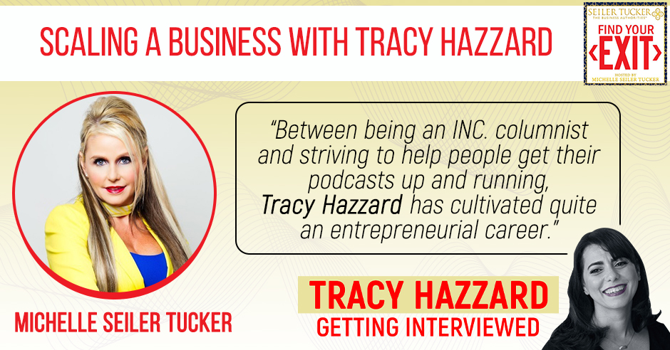 Scaling A Business | Tracy Hazzard | Find Your Exit with Michelle Seiler Tucker