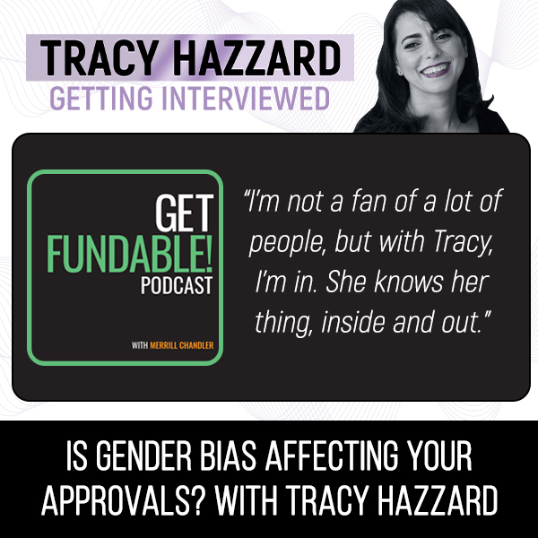 Gender Bias | Tracy Hazzard | Get Fundable Podcast with Merrill Chandler