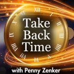 Maximum Productivity | Tracy Hazzard | Take Back Time with Penny Zenker