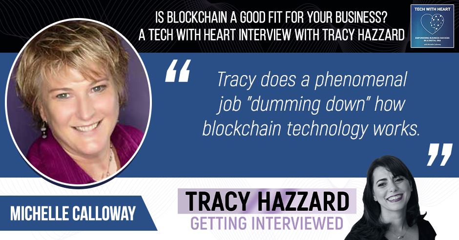 Blockchain For Business | Tracy Hazzard | Tech With Heart Podcast with Michelle Calloway