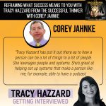 Reframing Success | Tracy Hazzard | The Successful Thinker with Corey Jahnke