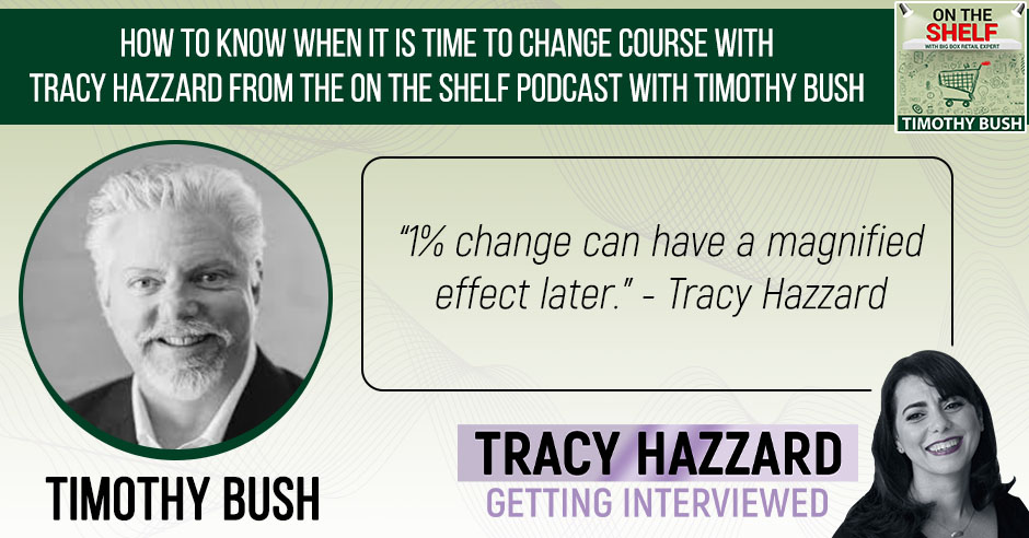 Changing Course | Tracy Hazzard | On the Shelf Podcast with Timothy Bush