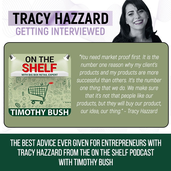 Best Advice For Entrepreneurs | Tracy Hazzard | On The Shelf Podcast With Timothy Bush