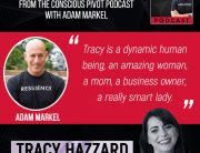 Innovation | Tracy Hazzard | The Conscious Pivot Podcast with Adam Markel